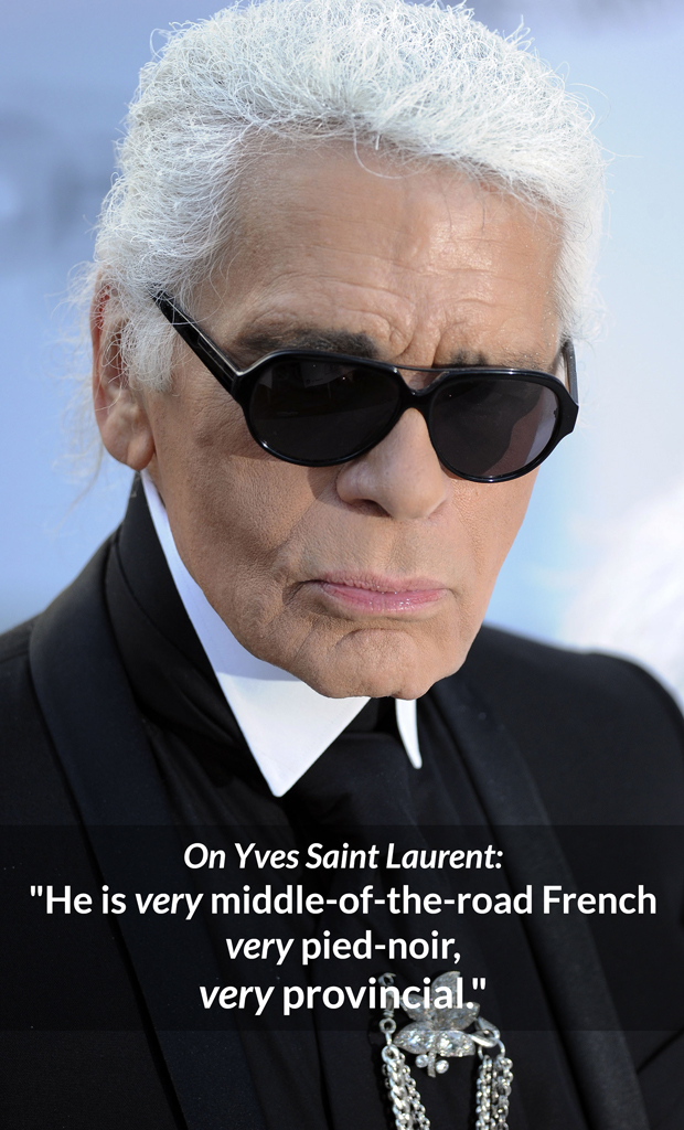 Karl Lagerfeld Bitchy Yves Saint Laurent