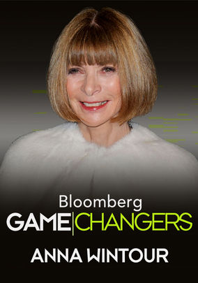 Bloomberg Game Changers Anna Wintour