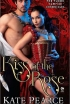 Kiss of the Rose: The Tudor Vampire Chronicles by Kate Pearce