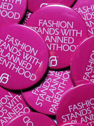 The CFDA teamed up with Planned Parenthood for an awareness-raising campaign.